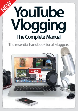 Youtube Vlogging The Complete Manual